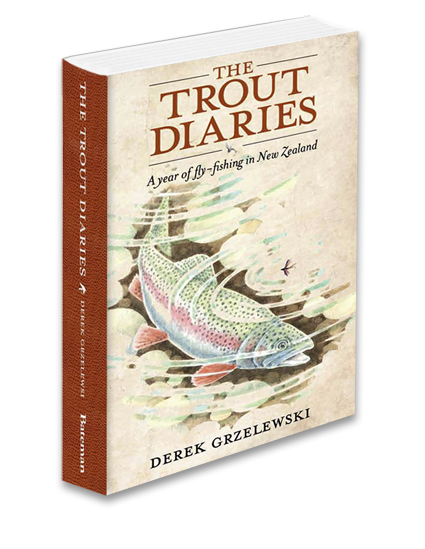 Trout Diaries, A Year of Fly Fishing in New Zealand