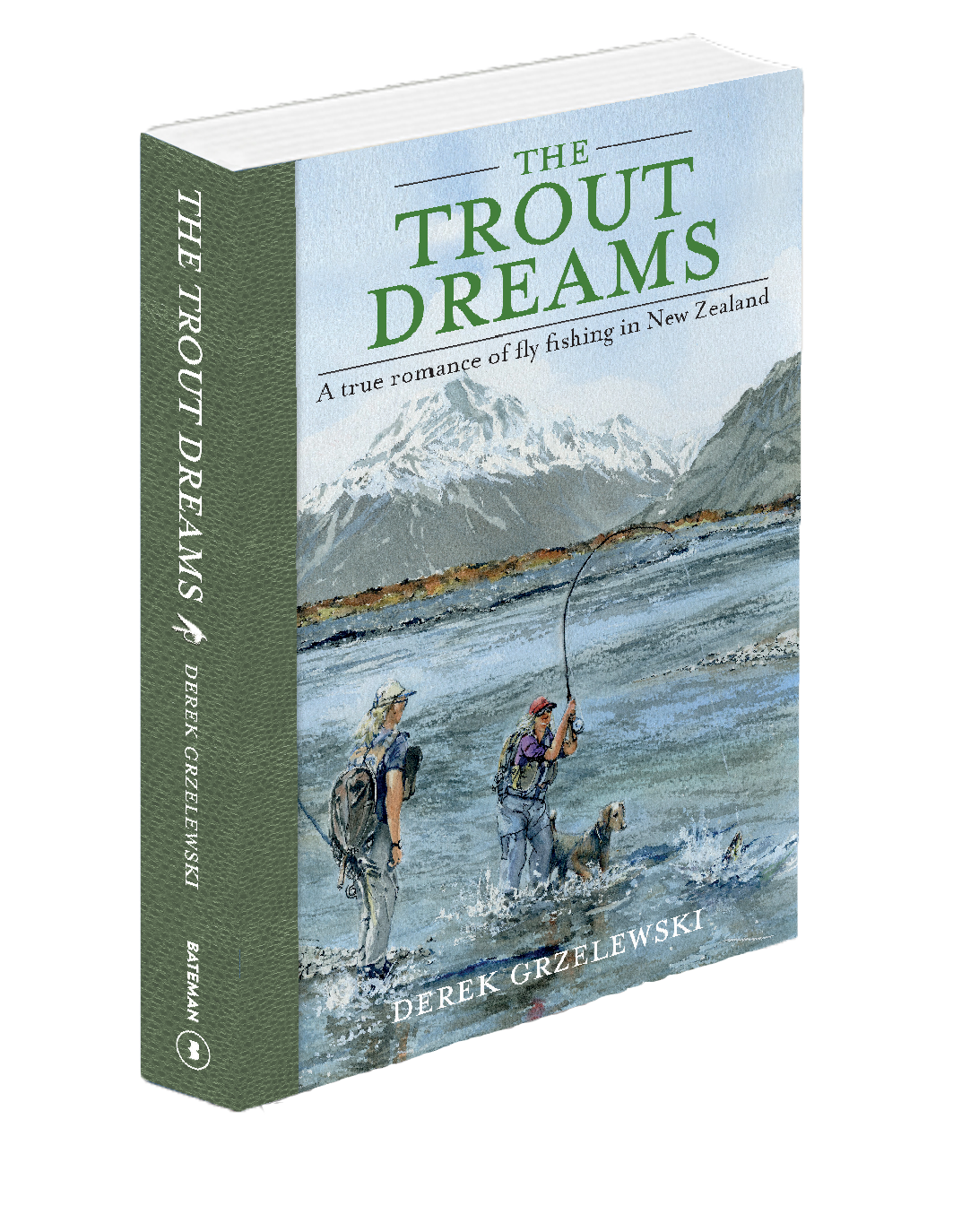THE TROUT DREAMS, A True Romance of Fly Fishing in New Zealand and USA
